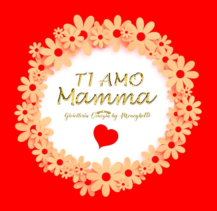TI AMO MAMMA promozione lebebé - oreficeria meneghetti gioielleria rialto venezia festa della mamma 2019 www.lebebe.eu.png