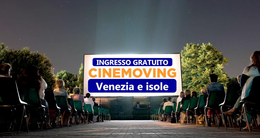 Cinemoving INGRESSO GRATUITO 2019 cinema all'aperto venezia lido pellestrina malamocco santa marta serra giardini campo san polo - gioielleria meneghetti oreficeria.png